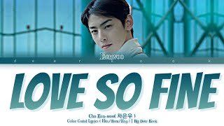 """Download Cha Eun Woo """" Love So Fine """" [  True Beauty OST Part 8 ]  Color Coded Lyrics ( Han/Rom/Eng+more )"""