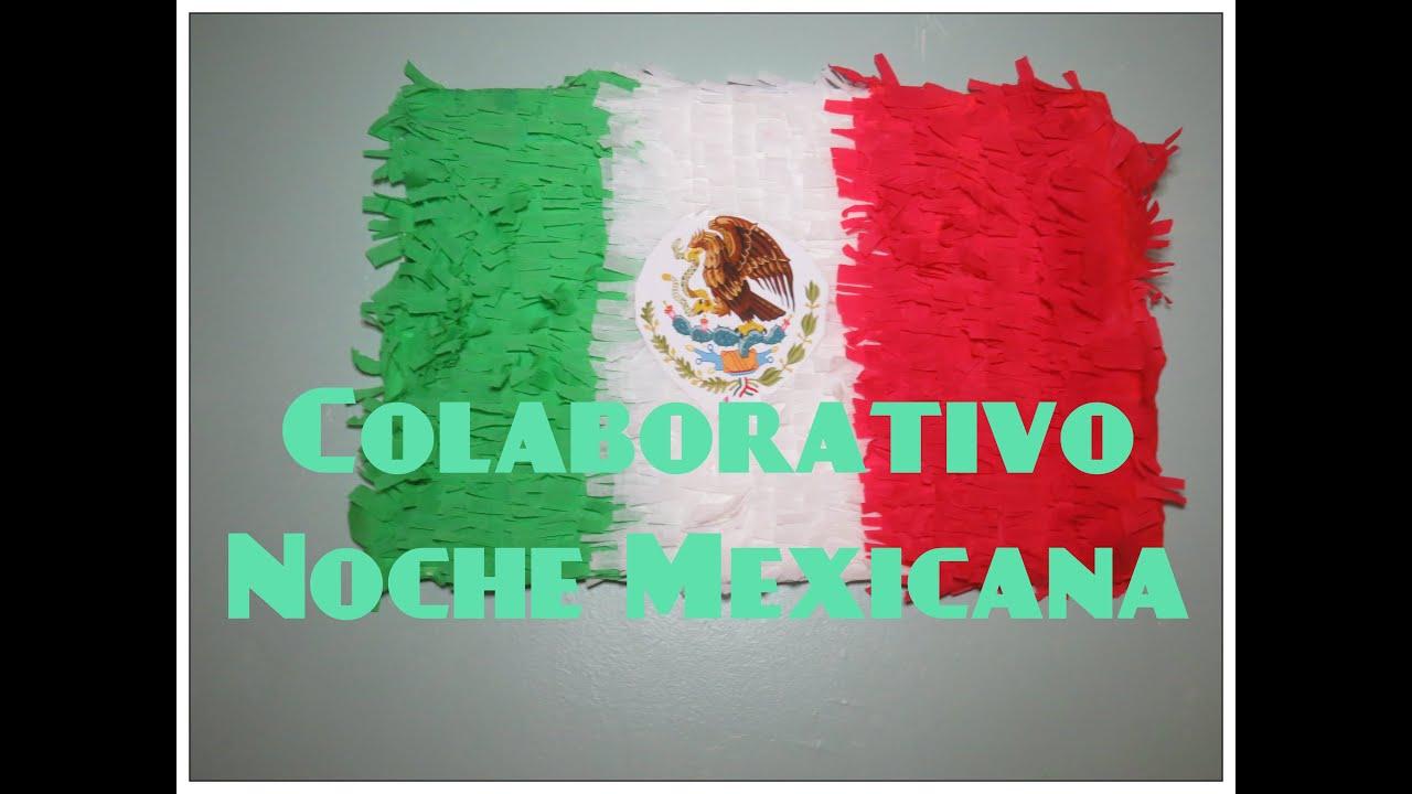 Bandera De Mexico Colaborativo Noche Mexicana Youtube