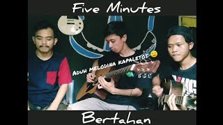 Download lagu FIVE MINUTES - BERTAHAN AKUSTIK LIVE COVER