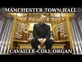 Capture de la vidéo The Cavaillé-Coll Organ Of Manchester Town Hall