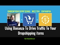 Using Bonanza To Drive Traffic To Your DropShipping Items