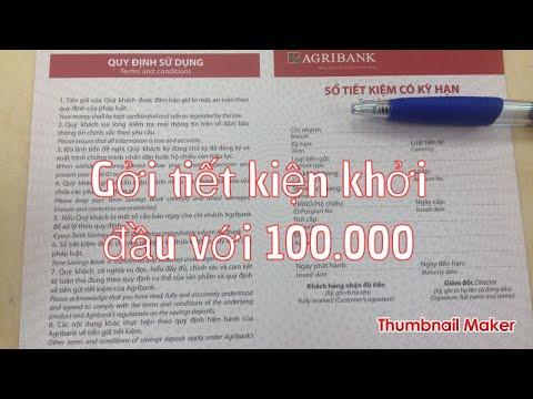 Agribank : Gởi Tiết Kiệm Bắt đầu Với 100.000 đồng