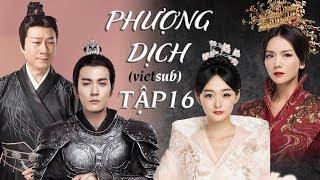 Phượng Dịch - Tập 16 [Vietsub - HD] | Phim Cổ Trang Trung Quốc Mới Nhất | Phim Hay 2019
