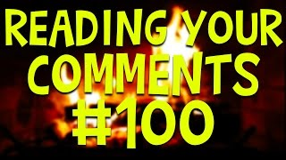 READING YOUR COMMENTS #100