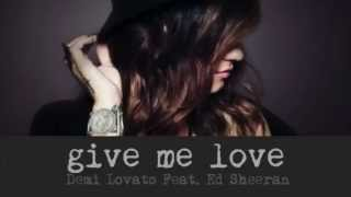 Give Me Love (Demi Lovato feat. Ed Sheeran)