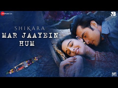 Mar Jaayein Hum song lyrics from Shikara movie