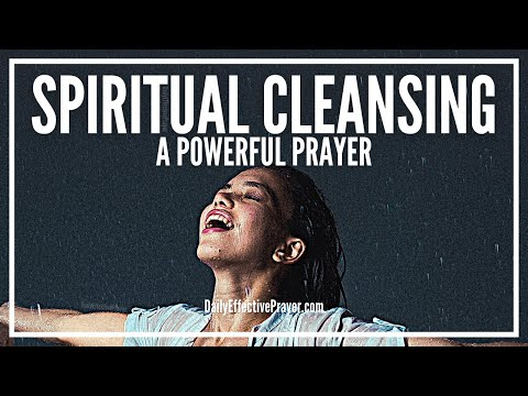 Prayer For Spiritual Cleansing - Prayers For Cleansing And Freedom