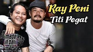 Ray Peni - Titi Pegat