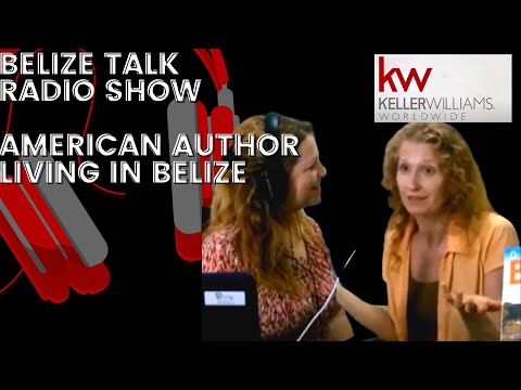 Belize Talk Radio with American Author Living in Belize-