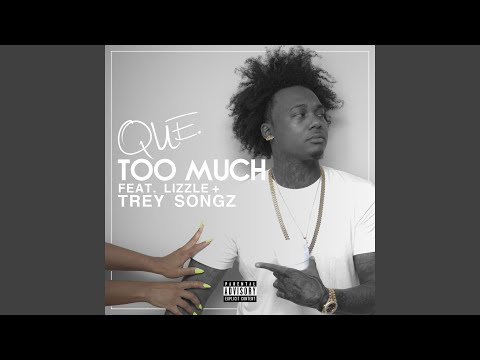 Too Much (feat. Lizzle & Trey Songz)