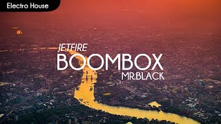 Download [Electro House] JETFIRE & Mr.Black feat. Sonny Wilson - Boombox MP3 song and Music Video