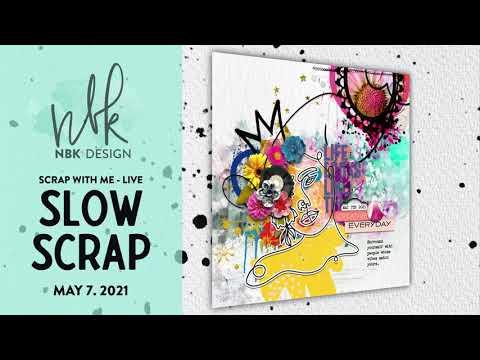 SLOW SCRAP - Watch me Scrap - May 7th 2021