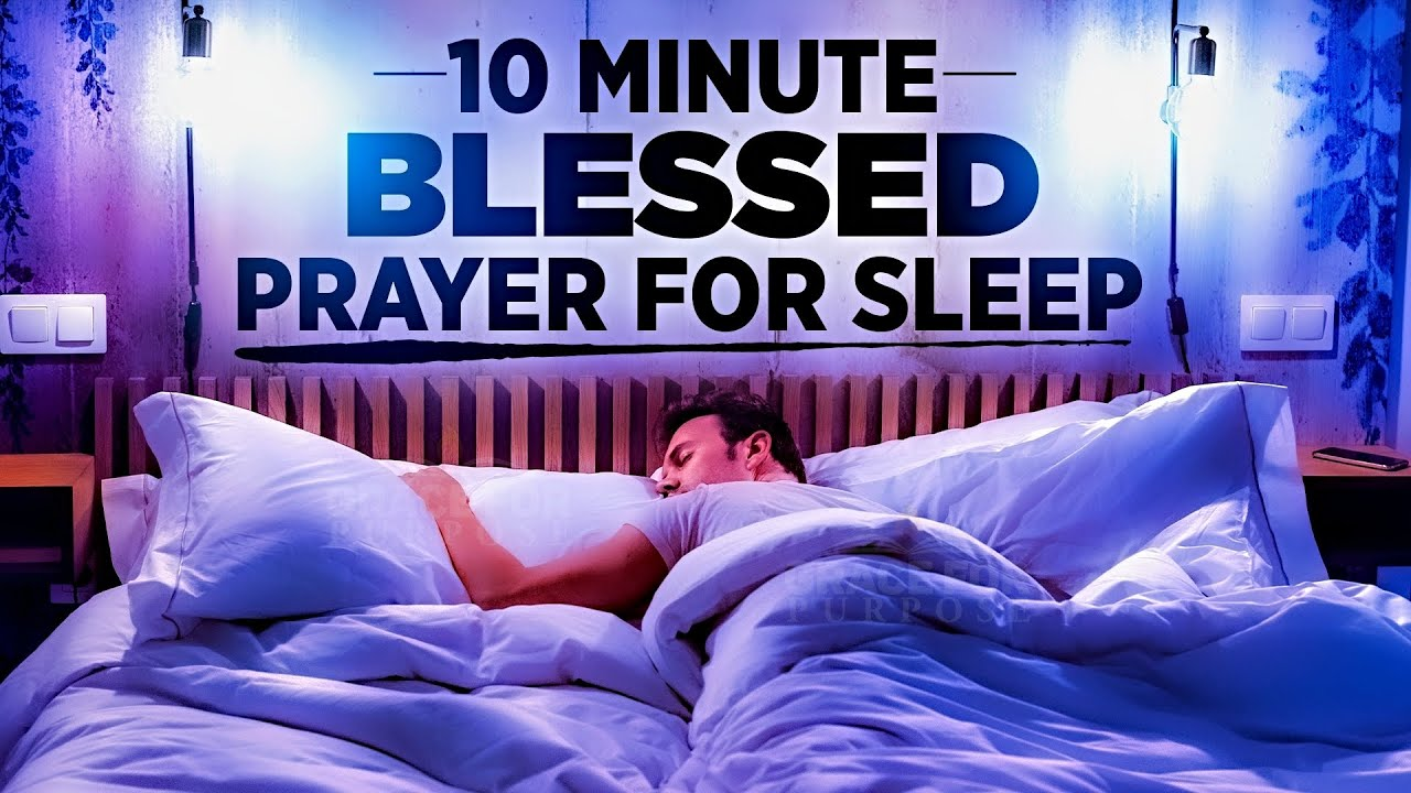 Play This Prayer Before You End Your Day! 10 Minute Prayer For Sleep
