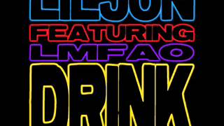 Lil Jon Ft. LMFAO - Drink (EXTENDED DIRTY)