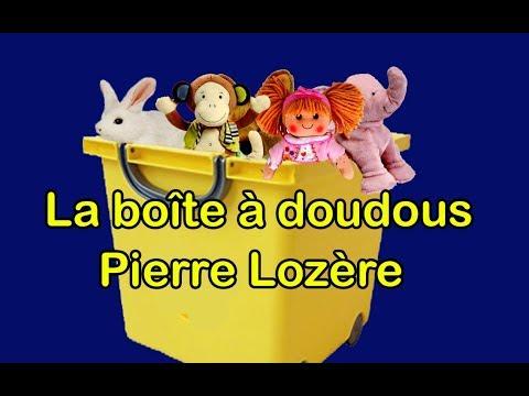 La boîte à doudous de Pierre Lozère