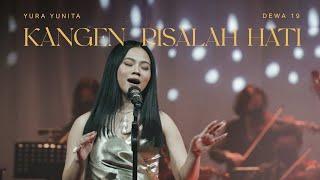 Yura Yunita, Dewa 19 - Kangen & Risalah Hati (Official Live Performance)