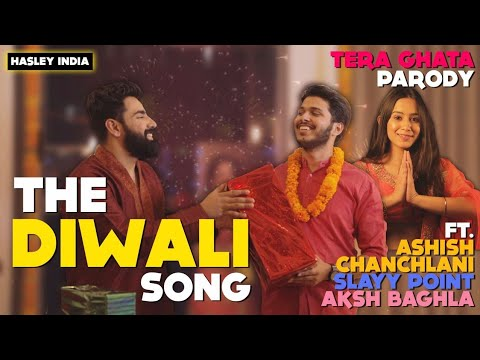 The Diwali Song Ft. Ashish Chanchlani, Slayy Point, Aksh Baghla   Tera Ghata Parody