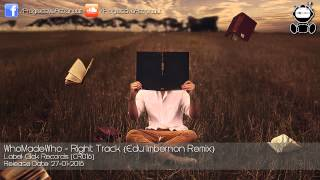 WhoMadeWho - Right Track (Edu Imbernon Remix) [Click Records]