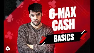 6-Max Cash Game Guide, Episode 1 - The Basics