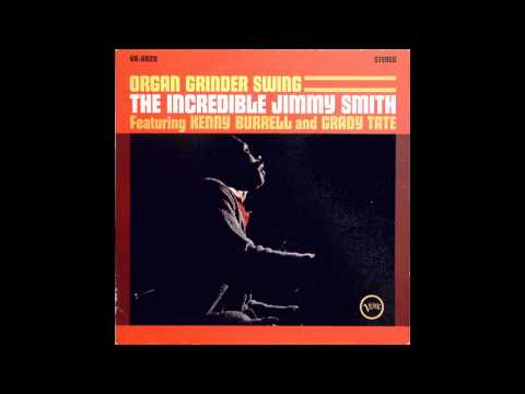 Jimmy SmithThe Organ Grinder's Swing