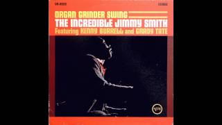 Jimmy Smith  The Organ Grinder