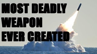 The Ballistic Missile Submarine: Most Deadly Weapon System Ever Created