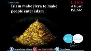 LiesAboutIslam 03: Islam make jizya to make people enter islam