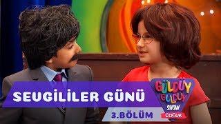 Güldüy Güldüy Show Çocuk 3.Bölüm - Sevgililer Günü