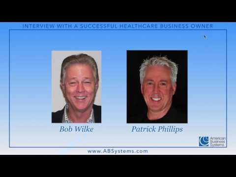 Entrepreneur Bob Wilke Shares How He Started a Business in Healthcare