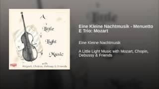 Eine Kleine Nachtmusik - Menuetto E Trio: Mozart