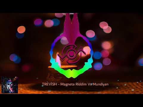 TREVISH - Magneta Riddim Vs Mundiyan
