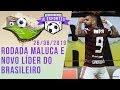 JC Esportes - 26/08/2019: Rodada maluca e novo líder do Brasileiro