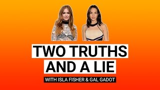 Gal Gadot and Isla Fisher play 2 Truths and 1 Lie