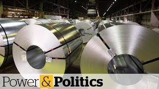 Steel and aluminum tariffs hitting Canada harder than China | Power & Politics