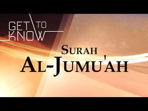 GET TO KNOW: Ep. 14 - Surah Al-Jumu'ah - Nouman Ali Khan - Quran Weekly
