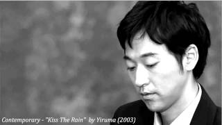 "Contemporary - ""Kiss The Rain""  by Yiruma (2003)"