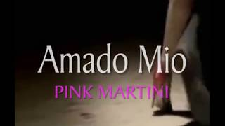 Pink Martini ~ AMADO MIO......w/Lyrics