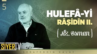 Hulefâ-yi Râşidîn 2. (Hz. Osman) |  Şerafeddin Kalay (5. Ders)