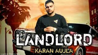 Landlord - karan aujla ( full song) | Deep jandu | new punjabi song 2018