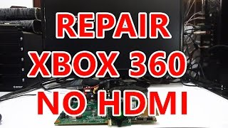How to repair Xbox 360 Slim Trinity with No HDMI video signal