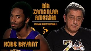 Kobe Bryant I Murat Murathanoğlu ile Bir Zamanlar Amerika #24.1