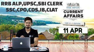 CURRENT AFFAIRS | THE HINDU | 11th April | UPSC,RRB,SBI CLERK/IBPS,SSC,CLAT & OTHERS