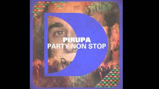 Pirupa - Party Non Stop (Riva Starr Cut) [Defected]