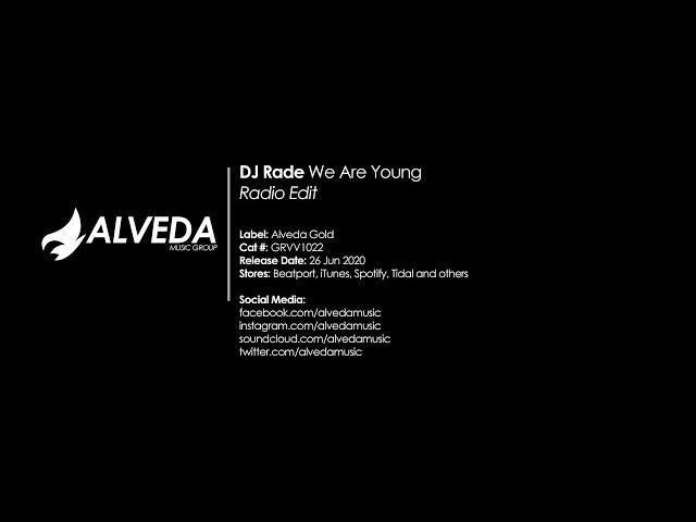 DJ Rade - We Are Young (Radio Edit) [Future House]