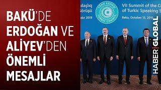 Bakü'de Erdoğan ve Aliyev'den Önemli Mesajlar