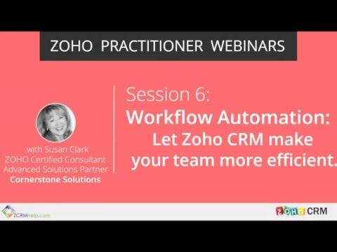 Let Zoho CRM Workflows Automate Your Tasks and Emails