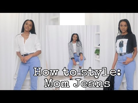 HOW TO STYLE: MOM JEANS | KEA MOKO | SOUTH AFRICAN YOUTUBER