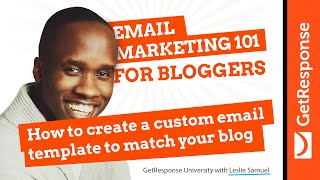 How to create a custom template to match your blog | Email Marketing 101 for Bloggers