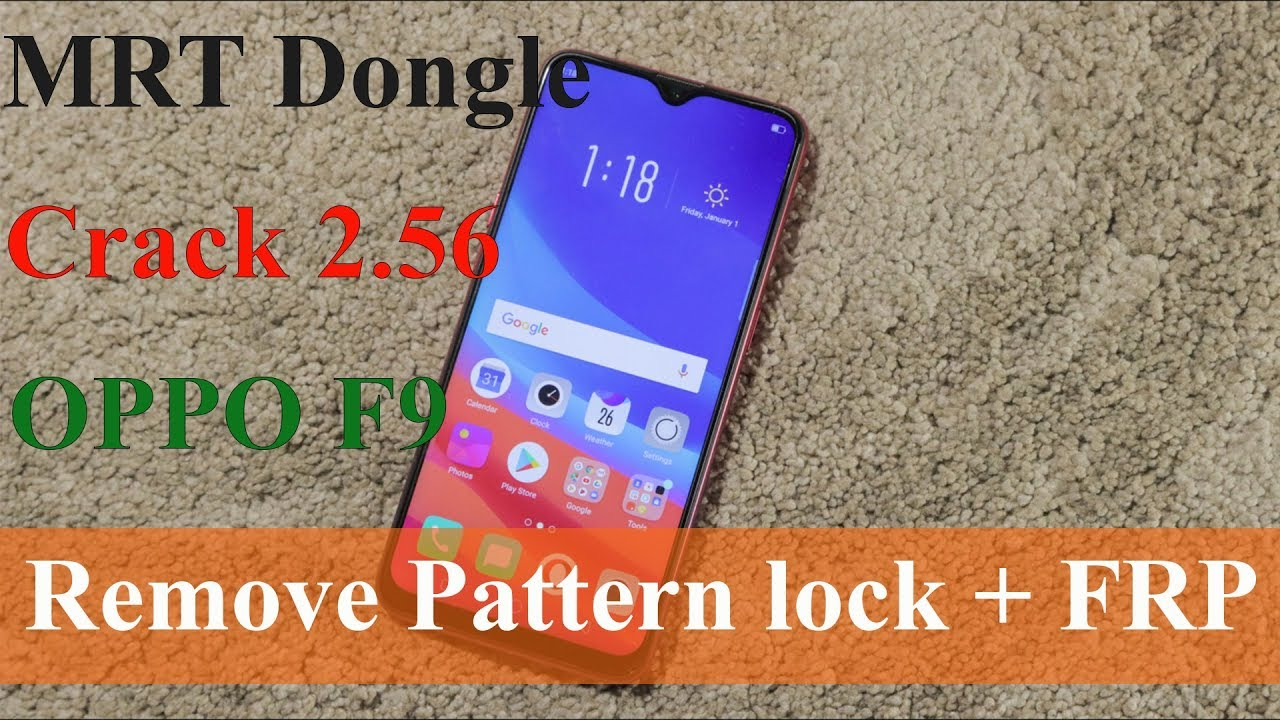 OPPO F9 Remove Pattern Lock + Bypass FRP By MRT Dongle Crack