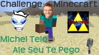 challenge michel telo aie seu te pego sur minecraft kedimendi theacewish